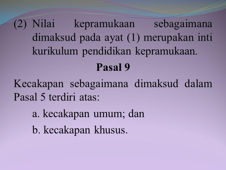 (2) Nilai kepramukaan sebagaimana dimaksud pada ayat (1) merupakan inti kurikulum pendidikan kepramukaan.