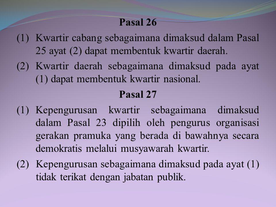 Pasal 26 (1) Kwartir cabang sebagaimana dimaksud dalam Pasal 25 ayat (2) dapat membentuk kwartir daerah.