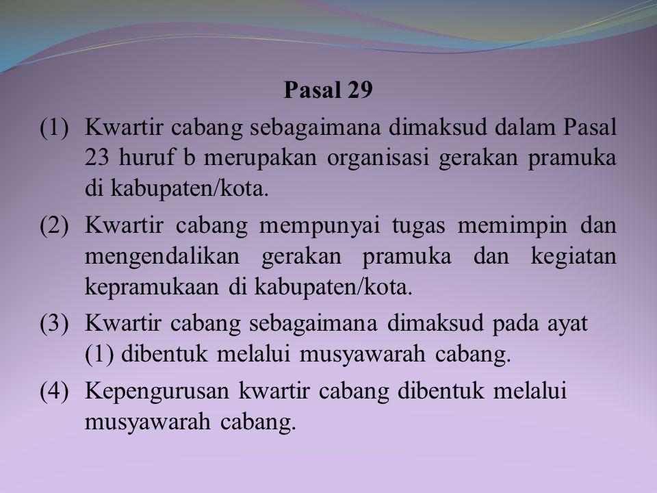 Pasal 29 (1) Kwartir cabang sebagaimana dimaksud dalam Pasal 23 huruf b merupakan organisasi gerakan pramuka di kabupaten/kota.