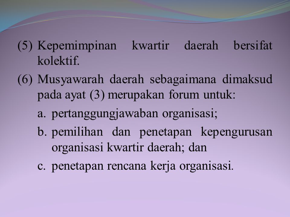 (5) Kepemimpinan kwartir daerah bersifat kolektif