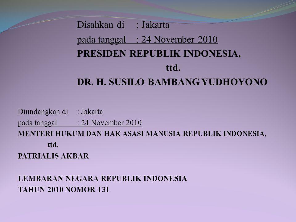 Disahkan di : Jakarta pada tanggal : 24 November 2010