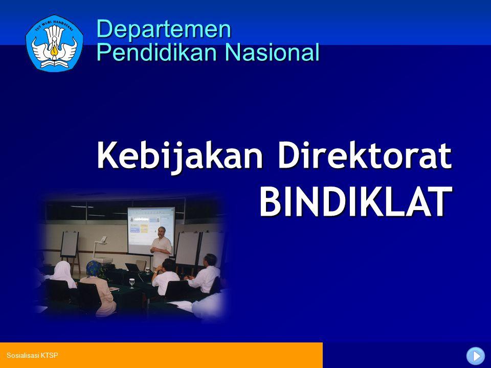 BINDIKLAT Kebijakan Direktorat Departemen Pendidikan Nasional