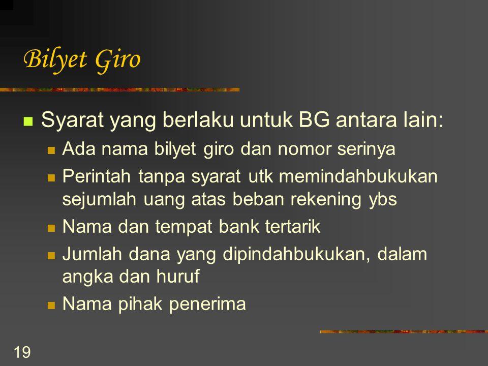Bilyet Giro Syarat yang berlaku untuk BG antara lain: