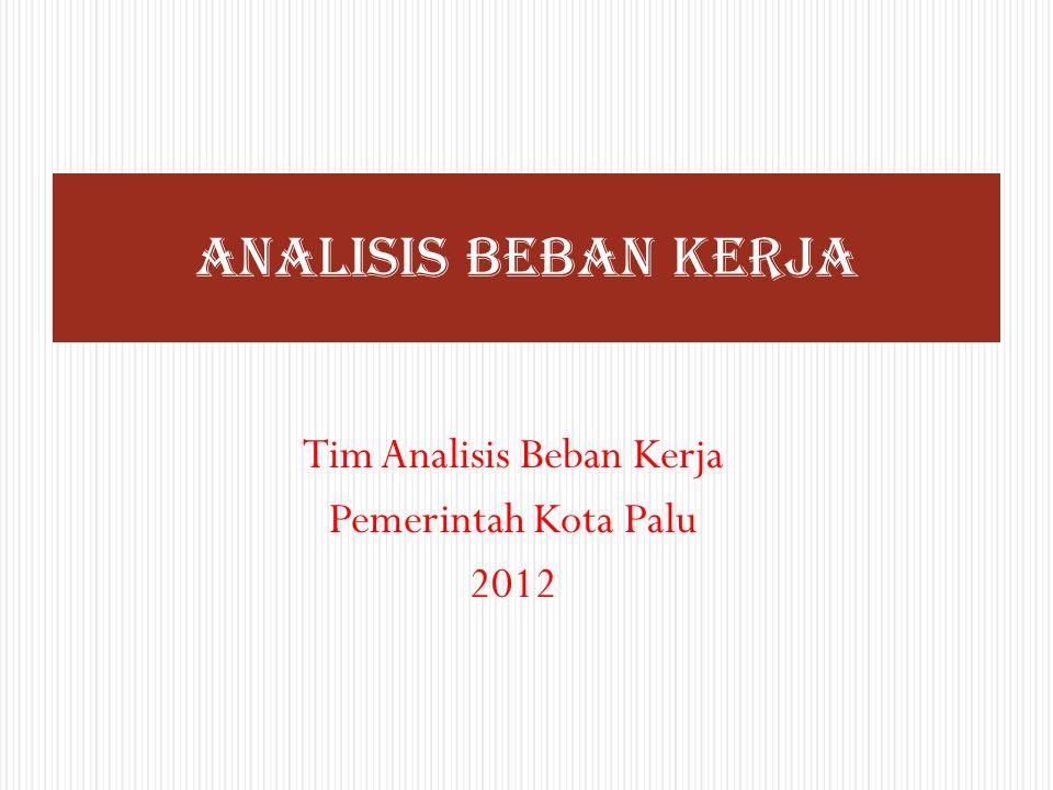 Tim Analisis Beban Kerja Pemerintah Kota Palu 2012