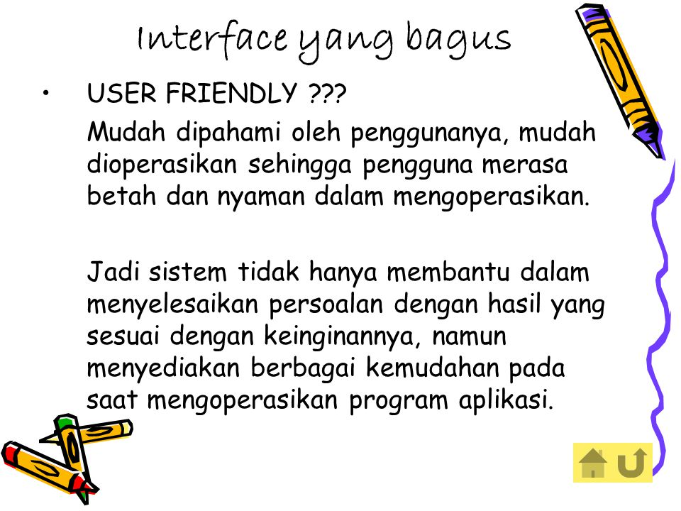 Interface yang bagus USER FRIENDLY
