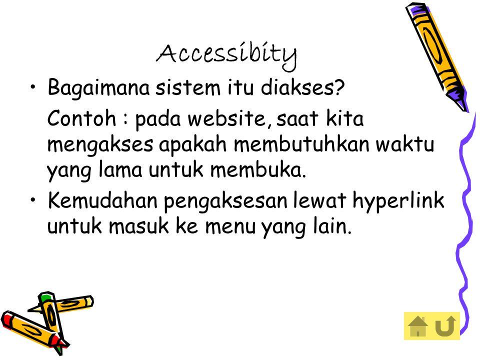 Accessibity Bagaimana sistem itu diakses