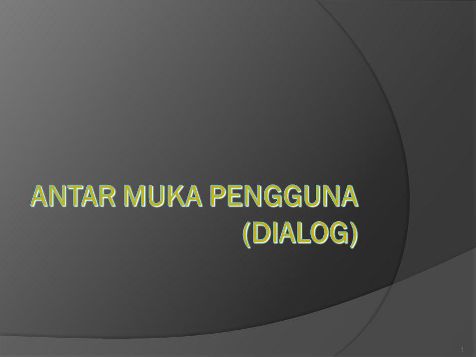 ANTAR MUKA PENGGUNA (DIALOG)