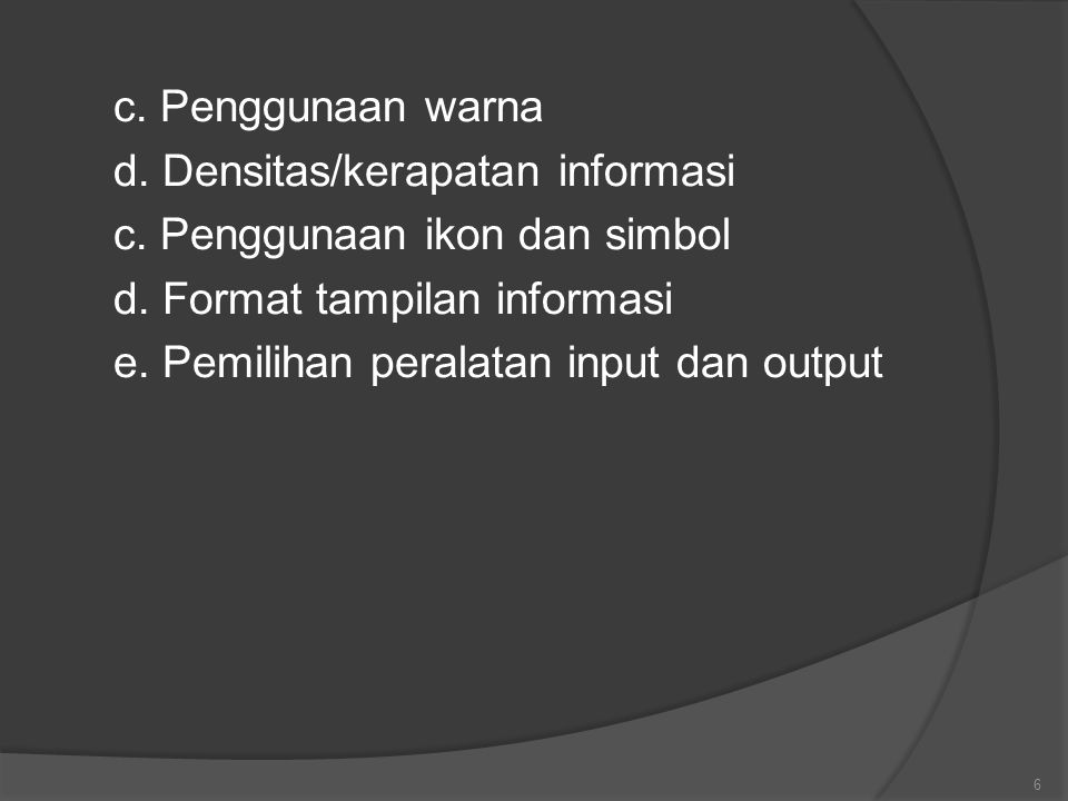 c. Penggunaan warna d. Densitas/kerapatan informasi c