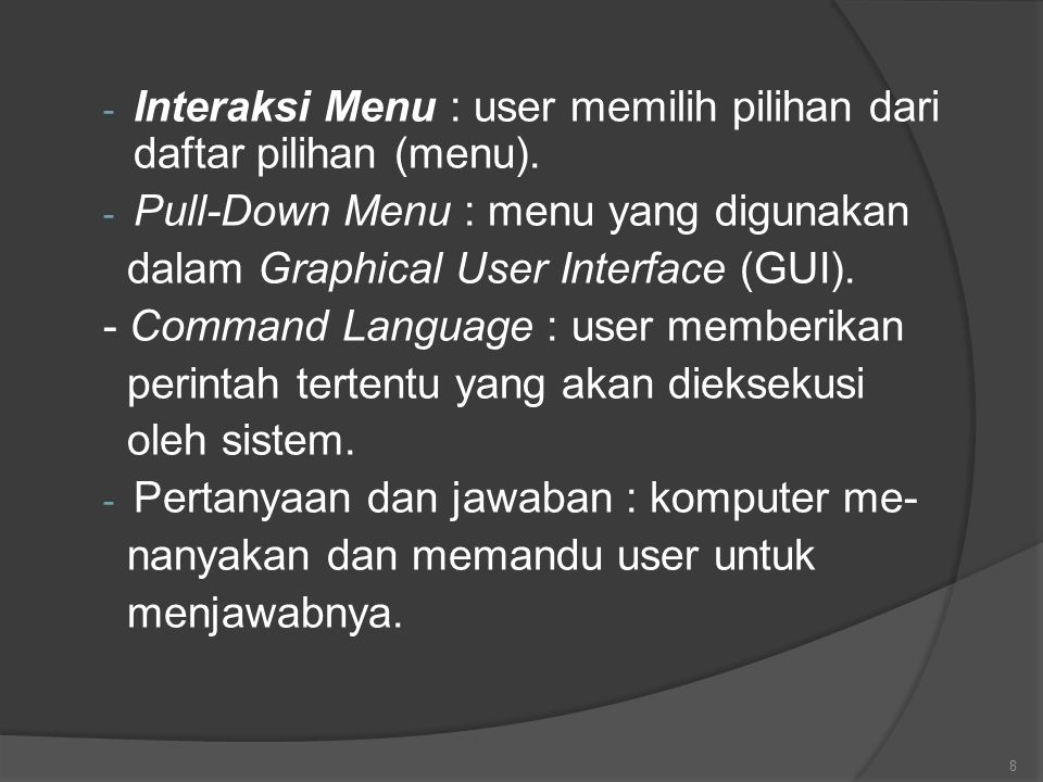 Interaksi Menu : user memilih pilihan dari daftar pilihan (menu).