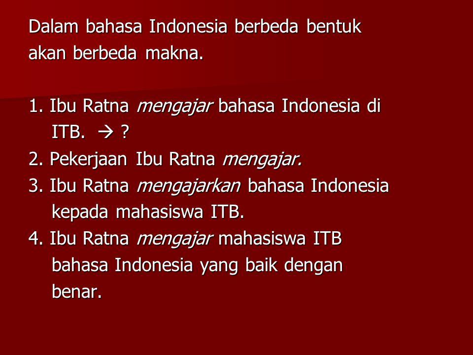 Dalam bahasa Indonesia berbeda bentuk