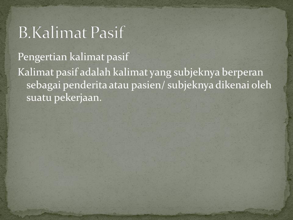 B.Kalimat Pasif