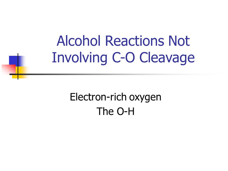 Alcohol Reactions Not Involving C-O Cleavage