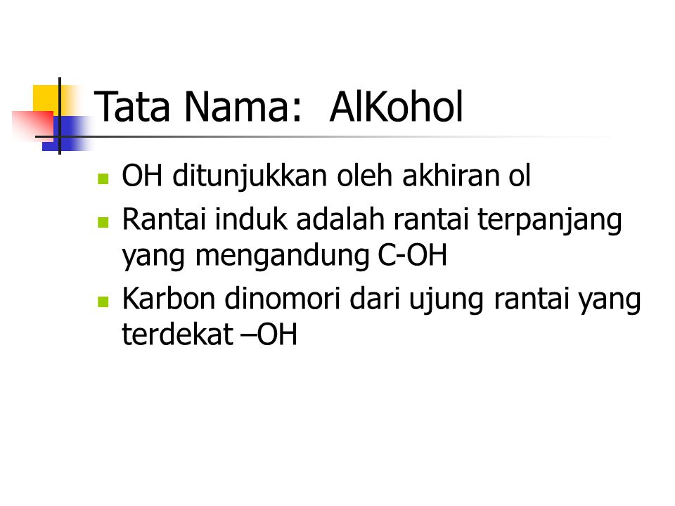 Tata Nama: AlKohol OH ditunjukkan oleh akhiran ol