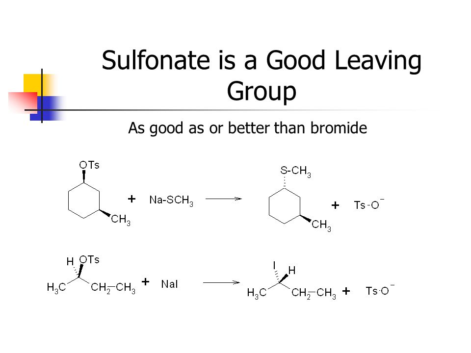 Sulfonate is a Good Leaving Group