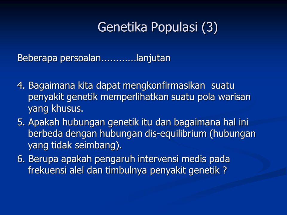 Genetika Populasi (3) Beberapa persoalan............lanjutan.