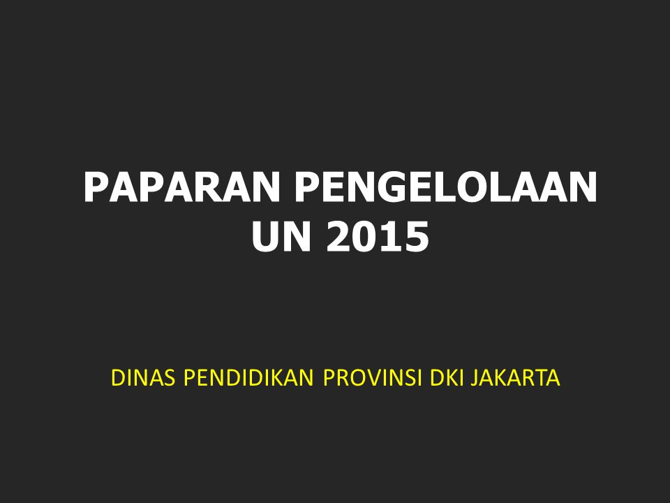 PAPARAN PENGELOLAAN UN 2015