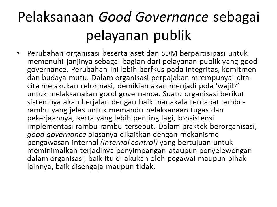 Pelaksanaan Good Governance sebagai pelayanan publik
