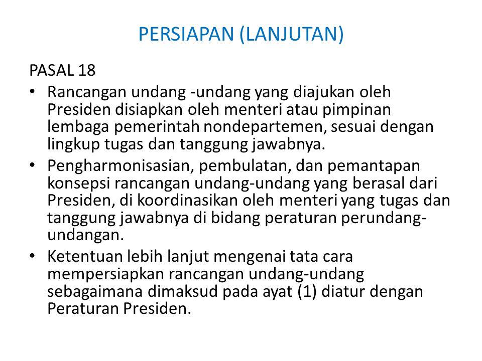 PERSIAPAN (LANJUTAN) PASAL 18