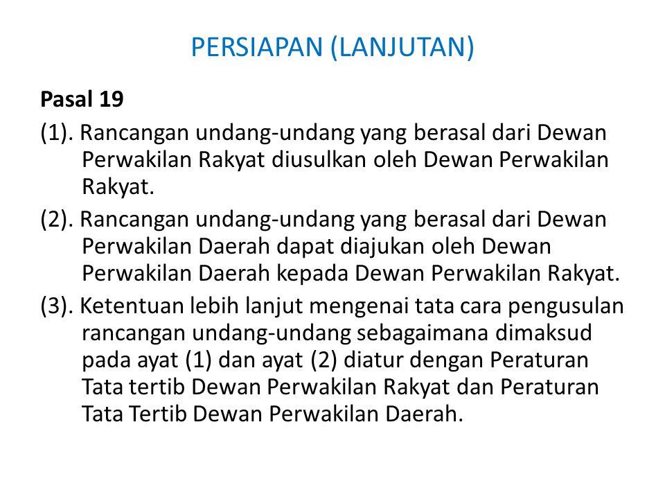 PERSIAPAN (LANJUTAN) Pasal 19