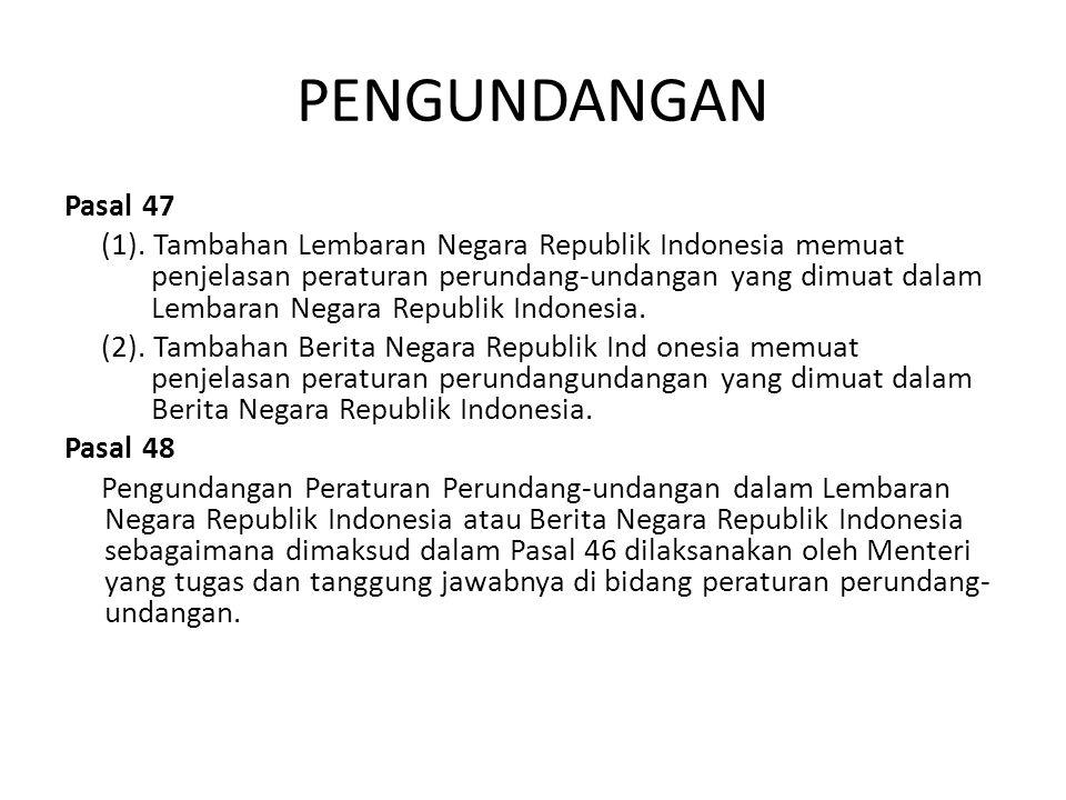 PENGUNDANGAN Pasal 47.