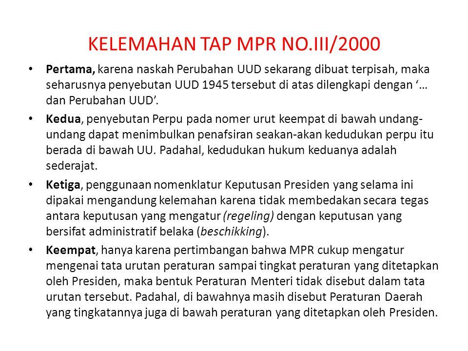 KELEMAHAN TAP MPR NO.III/2000