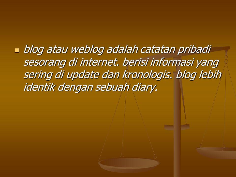 blog atau weblog adalah catatan pribadi sesorang di internet