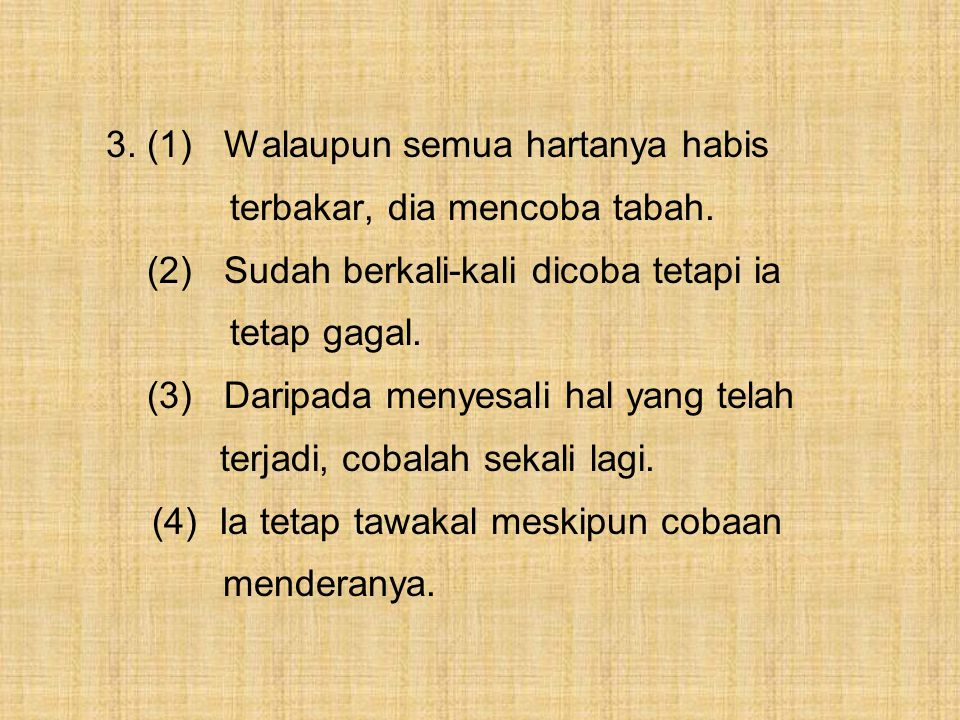 3. (1) Walaupun semua hartanya habis