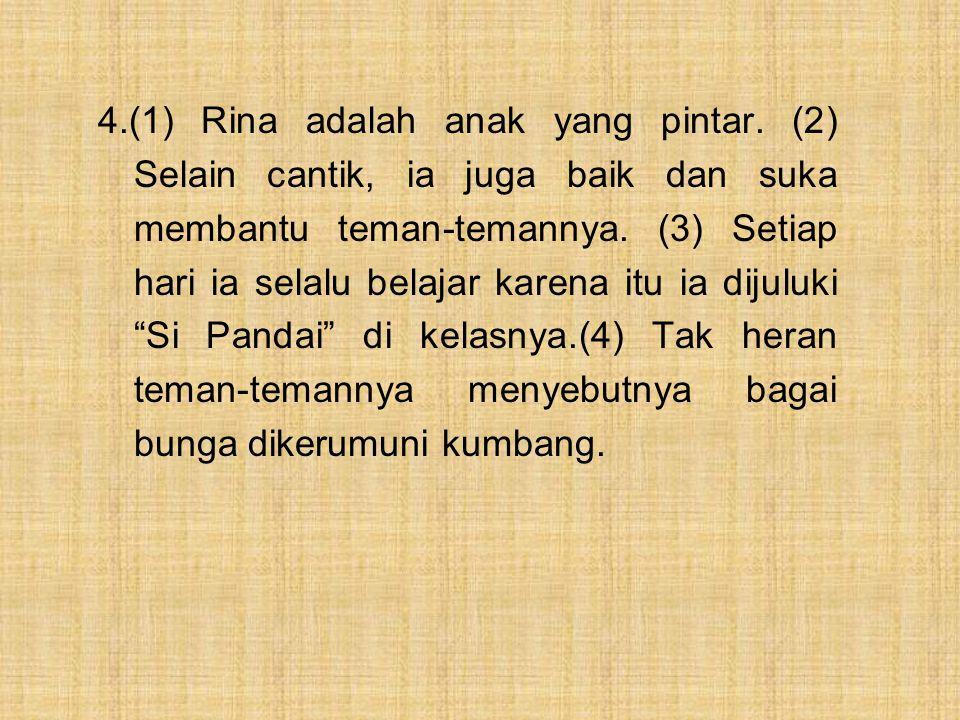 4. (1) Rina adalah anak yang pintar