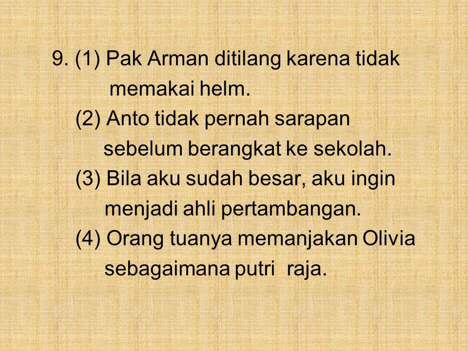 9. (1) Pak Arman ditilang karena tidak