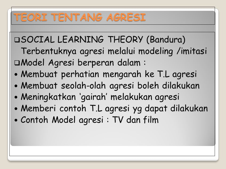 TEORI TENTANG AGRESI SOCIAL LEARNING THEORY (Bandura)