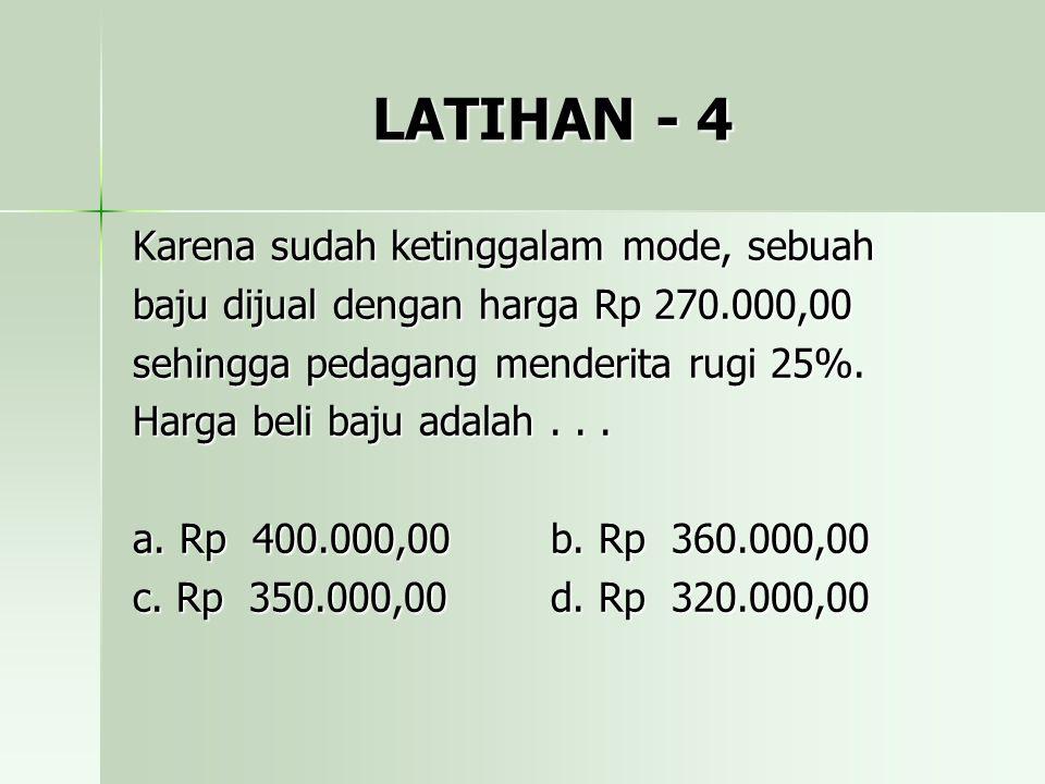 LATIHAN - 4 Karena sudah ketinggalam mode, sebuah