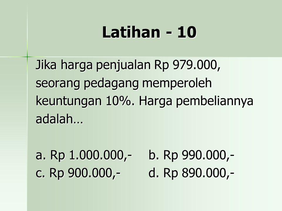Latihan - 10 Jika harga penjualan Rp 979.000,