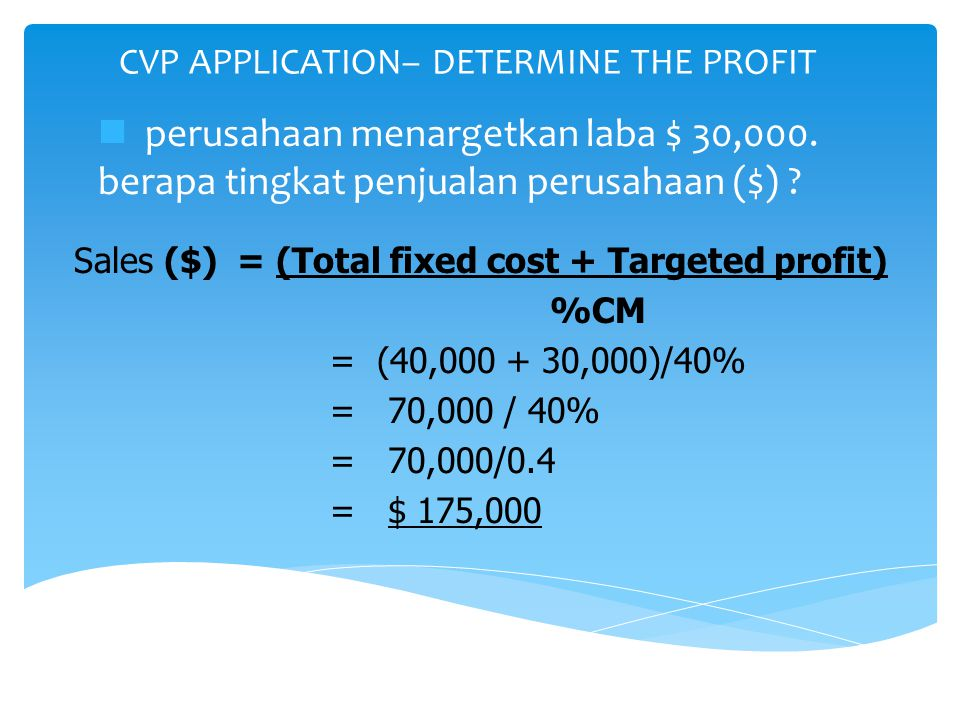 CVP APPLICATION– DETERMINE THE PROFIT