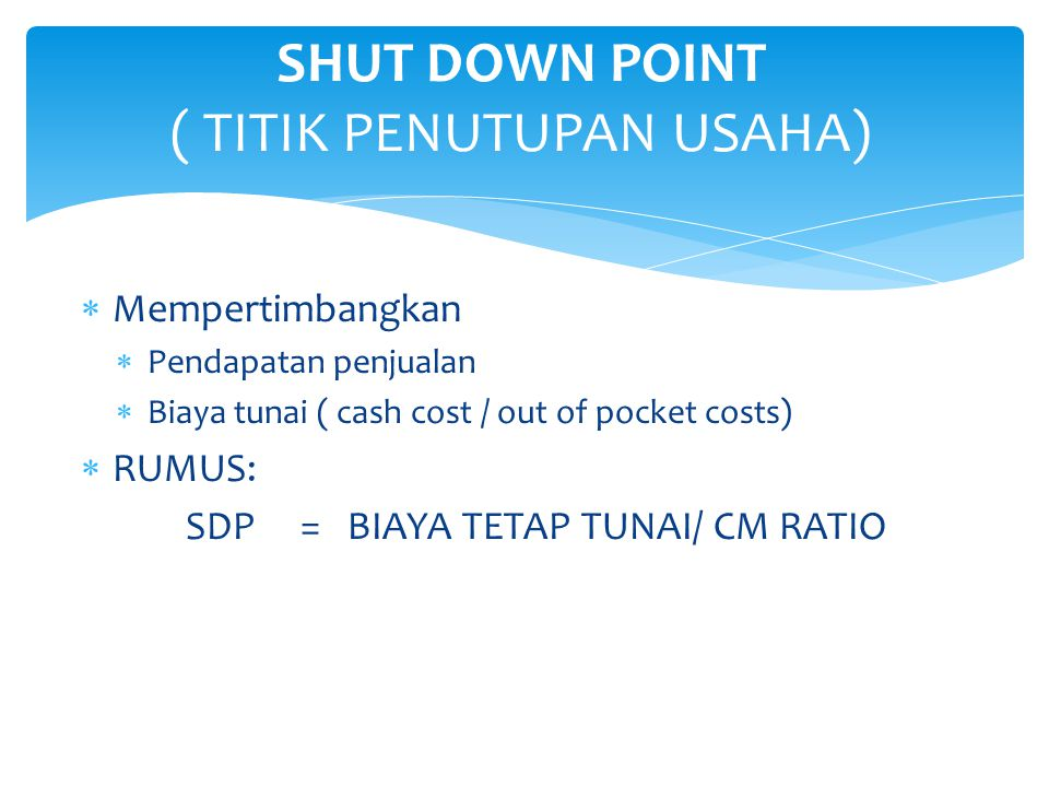 SHUT DOWN POINT ( TITIK PENUTUPAN USAHA)