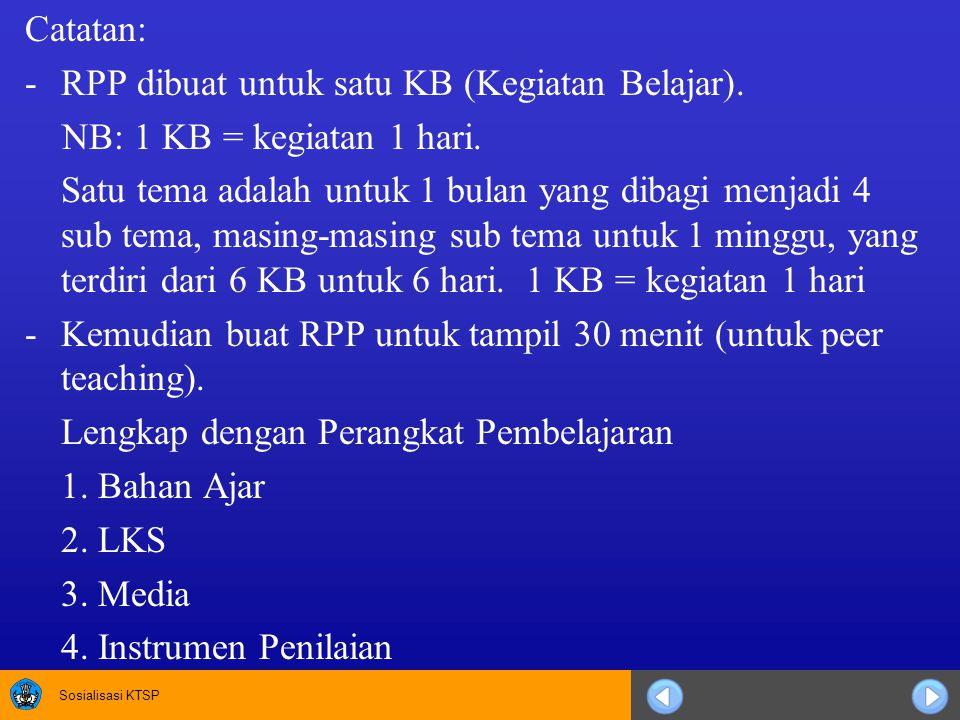 Catatan: RPP dibuat untuk satu KB (Kegiatan Belajar). NB: 1 KB = kegiatan 1 hari.
