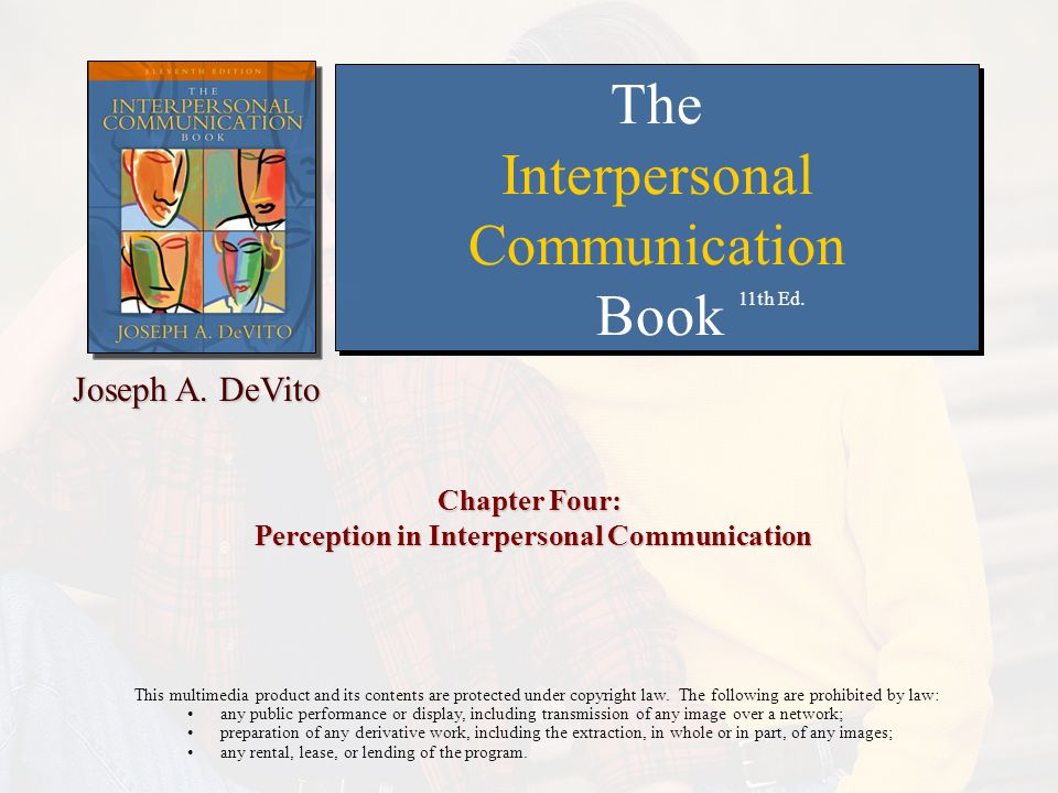 Chapter Four: Perception in Interpersonal Communication
