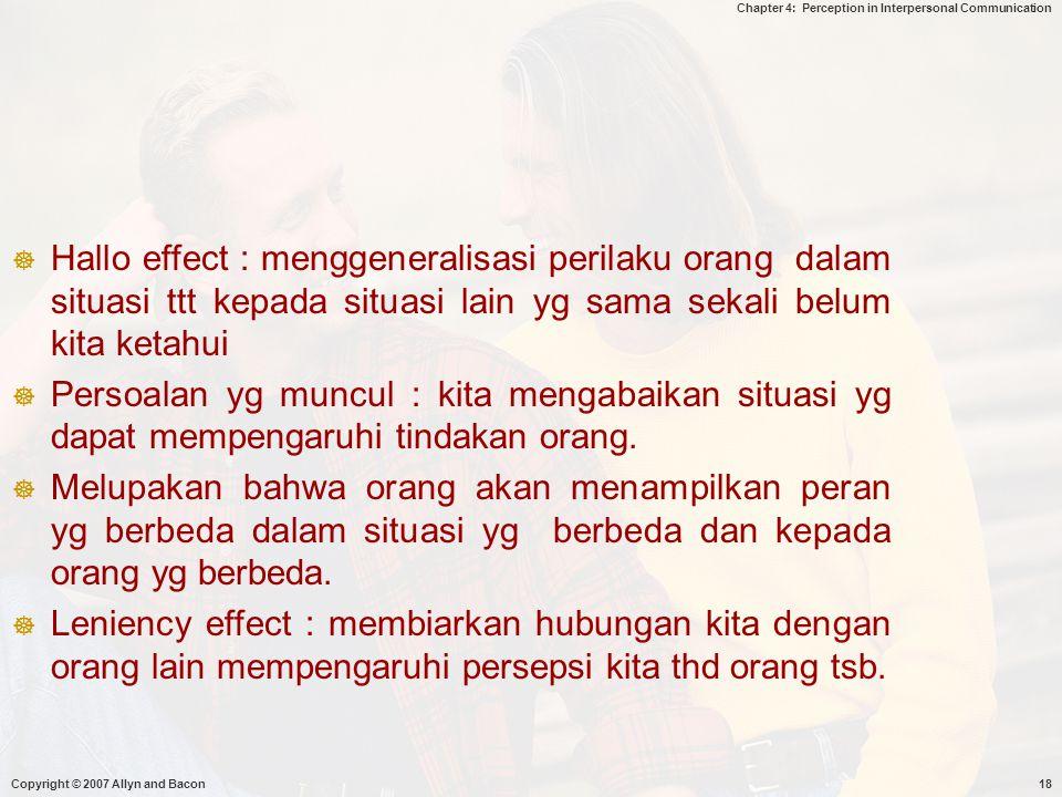Hallo effect : menggeneralisasi perilaku orang dalam situasi ttt kepada situasi lain yg sama sekali belum kita ketahui