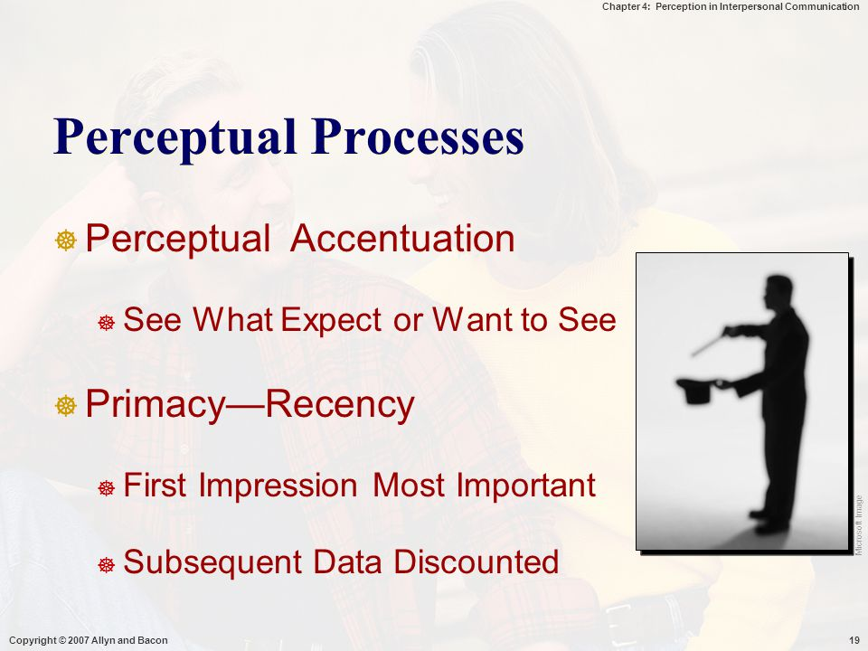 Perceptual Processes Perceptual Accentuation Primacy—Recency