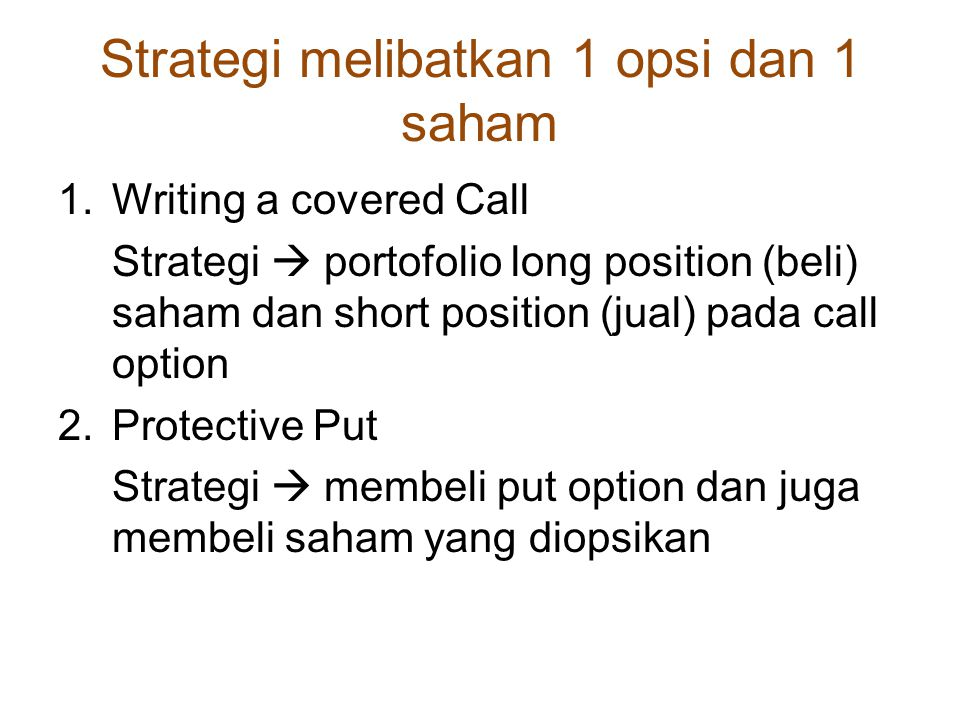 Strategi melibatkan 1 opsi dan 1 saham
