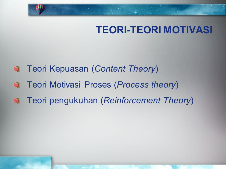 TEORI-TEORI MOTIVASI Teori Kepuasan (Content Theory)