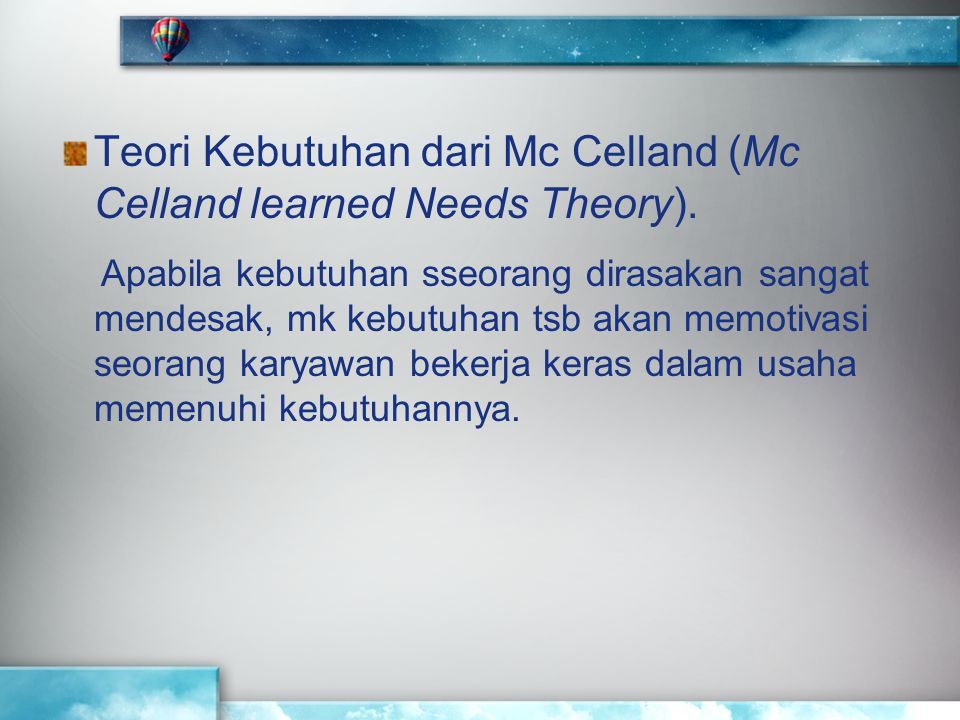 Teori Kebutuhan dari Mc Celland (Mc Celland learned Needs Theory).