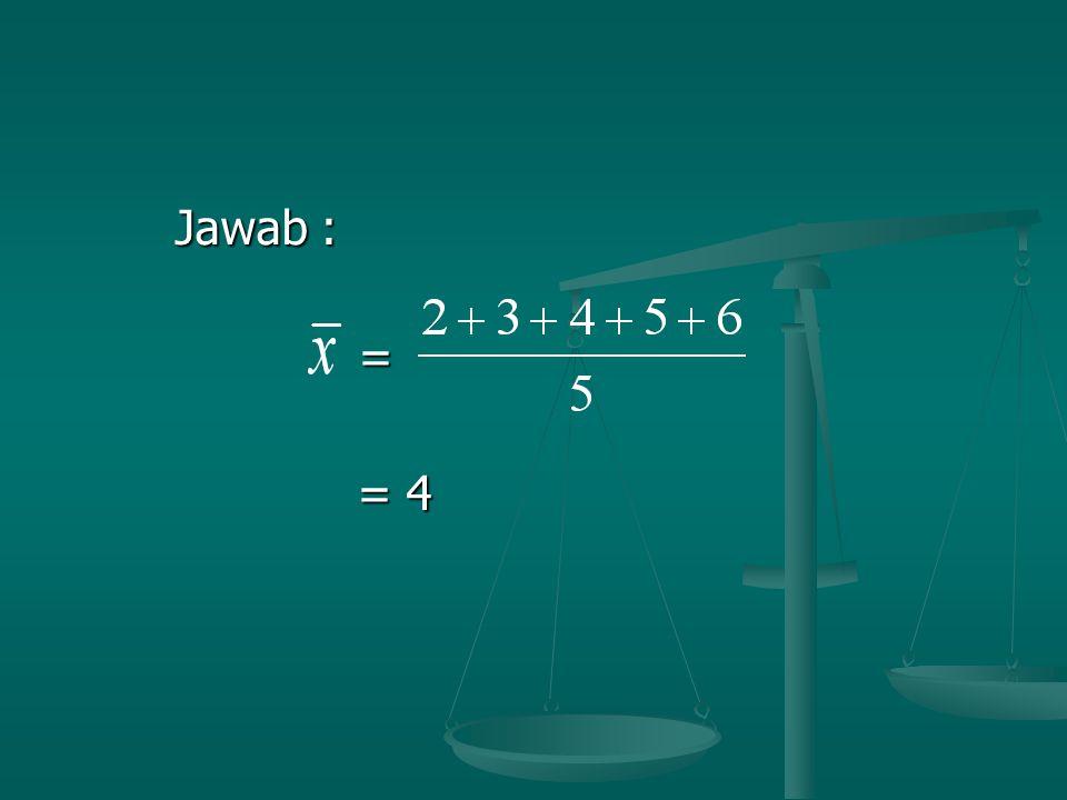 Jawab : = = 4