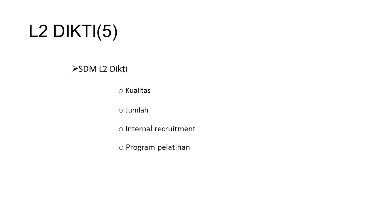 L2 DIKTI(5) SDM L2 Dikti Internal recruitment Program pelatihan