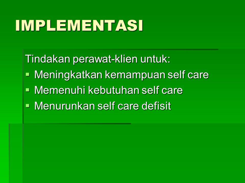 IMPLEMENTASI Tindakan perawat-klien untuk: