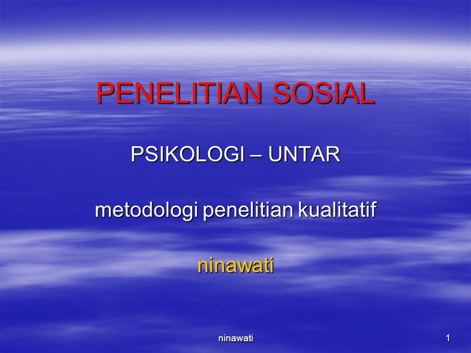 PSIKOLOGI – UNTAR metodologi penelitian kualitatif ninawati