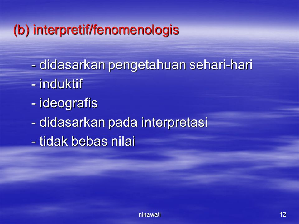 (b) interpretif/fenomenologis