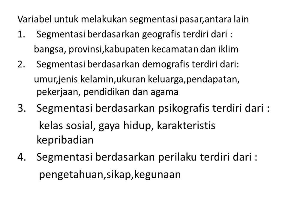 Segmentasi berdasarkan psikografis terdiri dari :