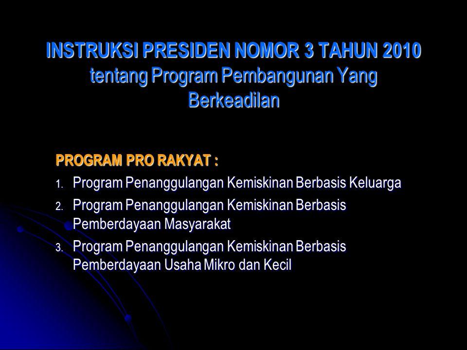 INSTRUKSI PRESIDEN NOMOR 3 TAHUN 2010 tentang Program Pembangunan Yang Berkeadilan