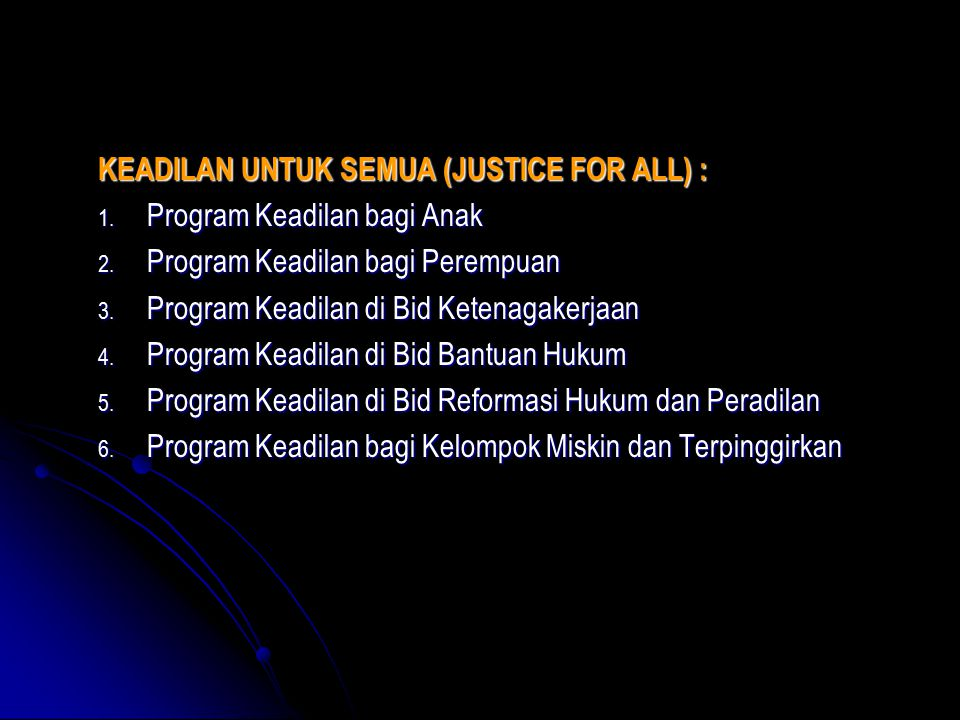 KEADILAN UNTUK SEMUA (JUSTICE FOR ALL) :