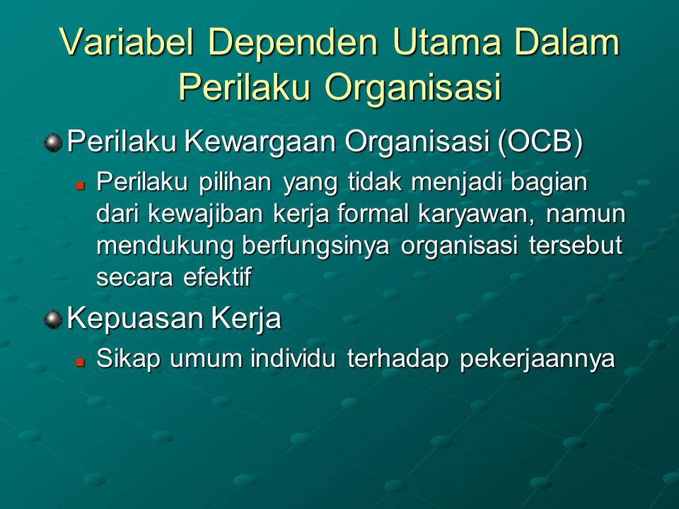 Variabel Dependen Utama Dalam Perilaku Organisasi